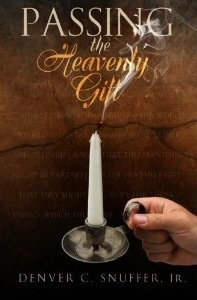 Passing the Heavenly Gift, Jr., Denver C. Snuffer