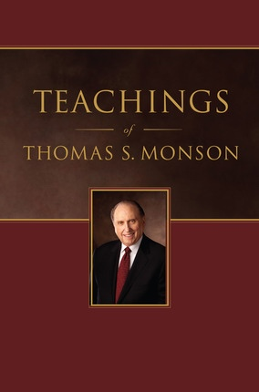 Teachings of Thomas S. Monson, Monson, Thomas S. Compiled by Cannegieter, Lynne F.