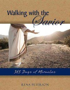 Walking with the Savior Journal -  365 Days of Miracles, Peterson, Rena