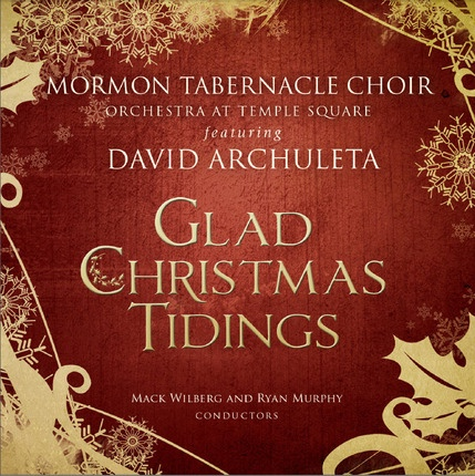 Glad Christmas Tidings Featuring David Archuleta, Mormon Tabernacle Choir and David Archuleta