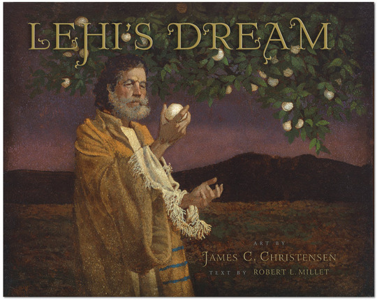 Lehi's Dream, Millet, Robert L. & James C. Christensen