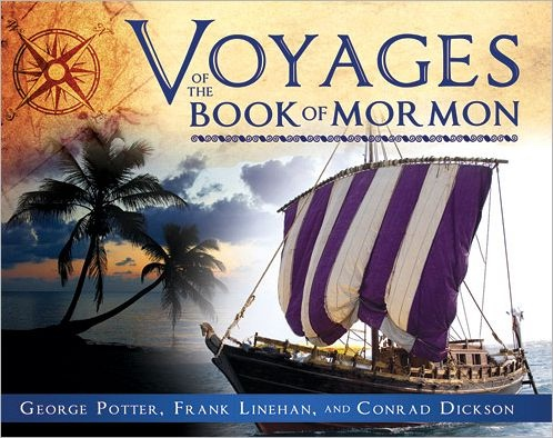 Voyages of the Book of Mormon, Potter, George & Frank Linehan & and Conrad Dickson