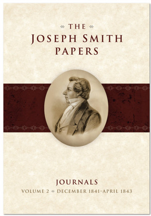 The Joseph Smith Papers - Journals, Vol. 2 (1841-1843), Hedges, Andrew H. & Alex D. Smith & Richard Lyman Bushman