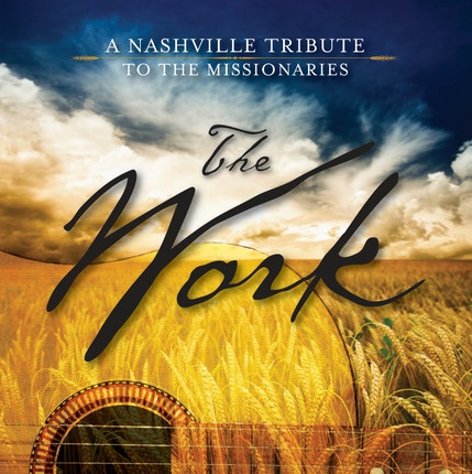 The Work -  A Nashville Tribute to the Missionaries - Music CD, Deere, Jason
