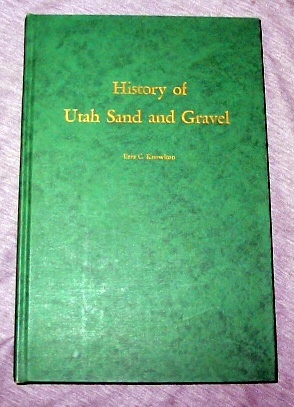 History of Utah Sand and Gravel, Knowlton, Ezra C.