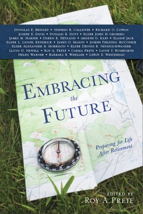Embracing the Future -  Preparing for Life After Retirement, Prete, Roy A.