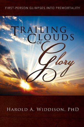 Trailing Clouds of Glory -  First Person Glimpses Into Premortailty, Widdison, Harold A.