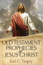 Old Testament Prophecies of Jesus Christ, Tingey, Earl C.