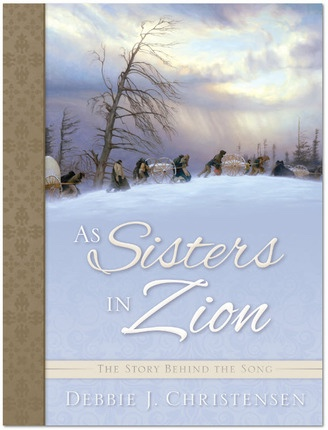 As Sisters In Zion - The story behind the Song, Christensen, Debbie J.