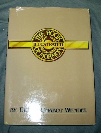 THE BOOK OF MORMON ILLUSTRATED, Wendel, Eileen Chabot