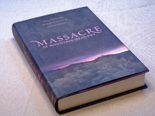 MASSACRE AT MOUNTAIN MEADOWS - An American Tragedy, Walker, Ronald W. ; Turley, Richard E. ; Leonard, Glen M.