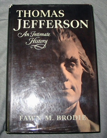 Thomas Jefferson -  An Intimate History, Brodie, Fawn McKay