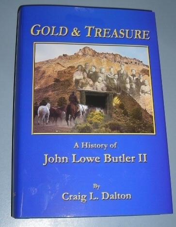 Gold & Treasure - A History of John Lowe Butler II, Dalton, Craig L.