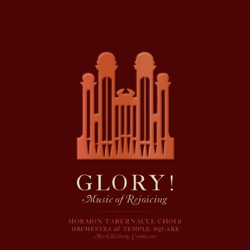 Glory! Music of Rejoicing, Mormon Tabernacle Choir with Orchestra on Temple Square