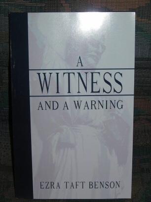 A WITNESS AND A WARNING, Benson, Ezra Taft
