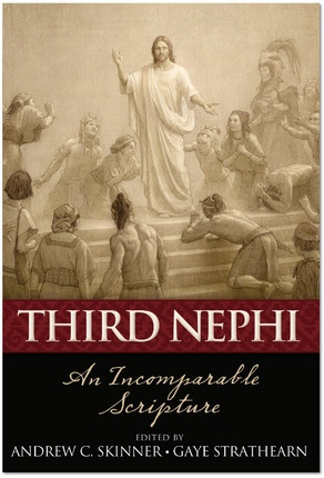 Third Nephi - An Incomplete Scripture, Skinner, Andrew C. & Strathearn, Gaye