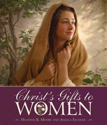 Christ's Gifts to Women, Moore, Heather B. and Eschler, Angela