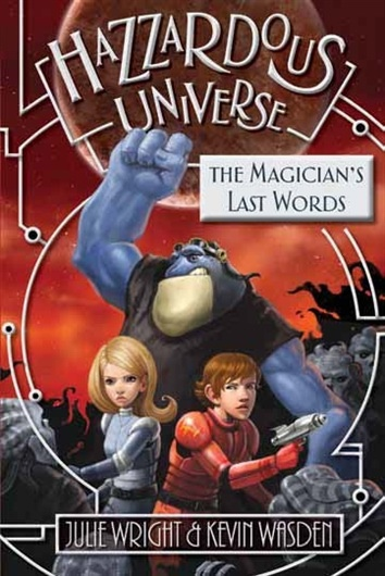 Hazzardous Universe - Vol 2 -  The Magician's Last Words, Wright, Julie & Wasden, Kevin