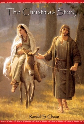 The Christmas Story -   Mary, Joseph, and the Baby Jesus From a Personal Perspective, Chase, Randal S.