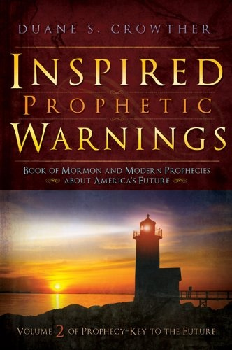 INSPIRED PROPHETIC WARNINGS -, Crowther, Duane S.