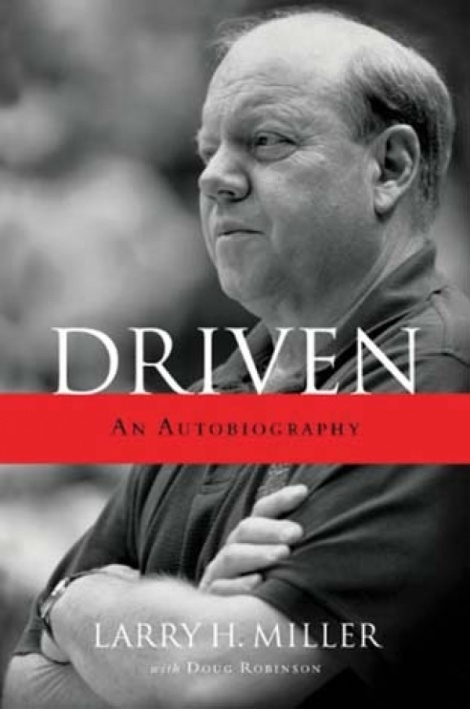 Driven - An Autobiography, Miller, Larry H.