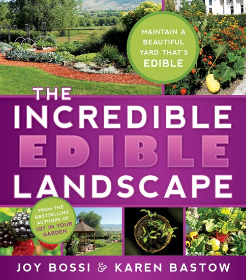 The Incredible Edible Landscape, Bossi, Joy And Karen Bastow