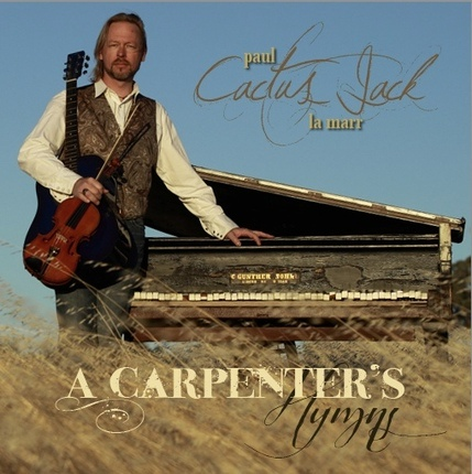 "A Carpenter's Hymns, La MARR, Paul ""Cactus Jack"""