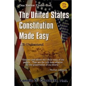 The United States Constitution Made Easy ... To Understand, Crockett, Lonnie D.