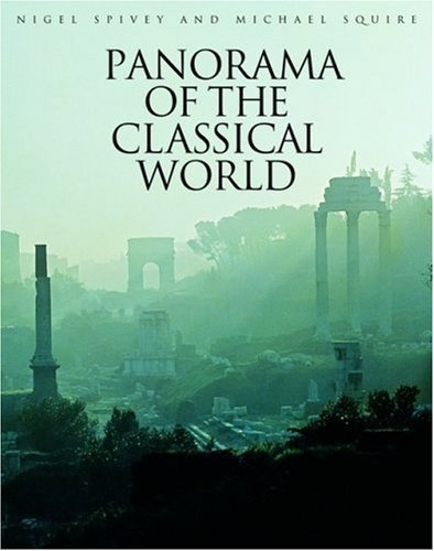 Panorama of the Classical World, Spivey, Nigel And Michael Squire