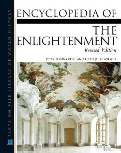 Encyclopedia Of The Enlightenment, Reill, Peter Hanns And Ellen Judy Wilson