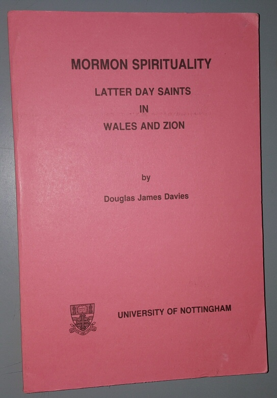 Mormon Spirituality: Latter Day Saints in Wales and Zion, Davies, Douglas James
