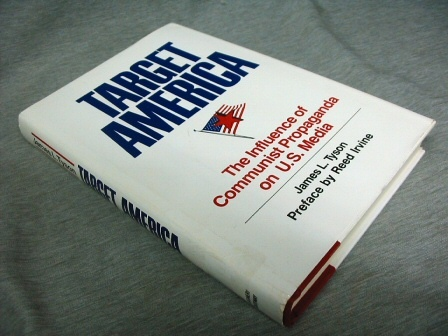 Target America   The Influence of Communist Propaganda on the U.S. Media, Tyson, James L.