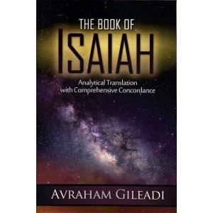 Book of Isaiah - Analytical Translation with Comprehensive Concordance, Gileadi, Avraham
