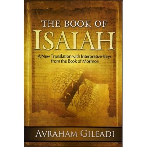 Book of Isaiah -  A New Translation with Interpretive Keys from the Book of Mormon, Gileadi, Avraham