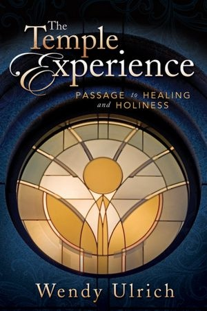Image for The Temple Experience -   Our Journey Toward Holiness