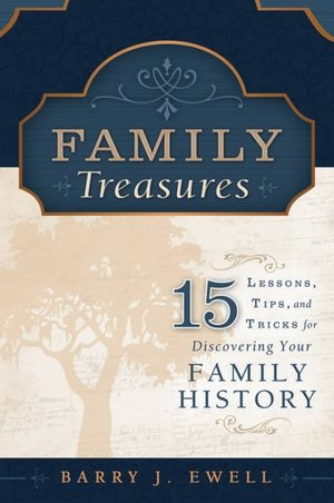 Image for Family Treasures -   15 Lessons, Tips, and Tricks for Discovering Your Family History