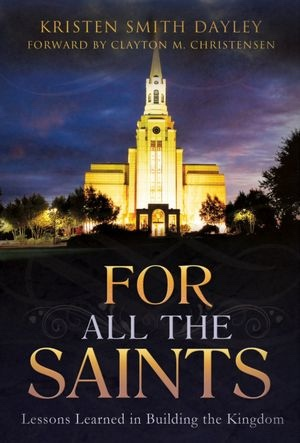 Image for For All the Saints -   Lessons Learned in Building the Kingdom