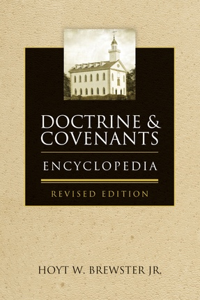 Doctrine & Covenants Encyclopedia (Revised Edition), Brewster, Hoyt W. Jr.