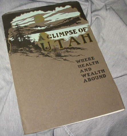 A GLIMPSE OF UTAH - Its Resources, Attractions and Natural Wonders, Colborn, Edward F