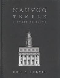 Nauvoo Temple - A Story of Faith, Colvin, Don F.