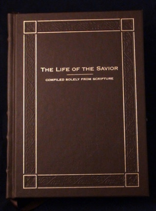 The Life of the Savior : Compiled Solely From Scripture (Leatherbound)