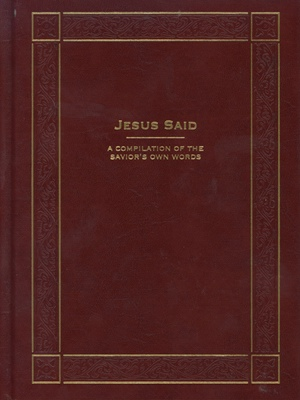 Jesus Said  - A Compilation of the Savior's Own  (Leather), Blake M. Roney, Gary A Brassfield, and J. Robert Walz