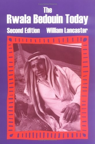 The Rwala Bedouin Today, Lancaster, William