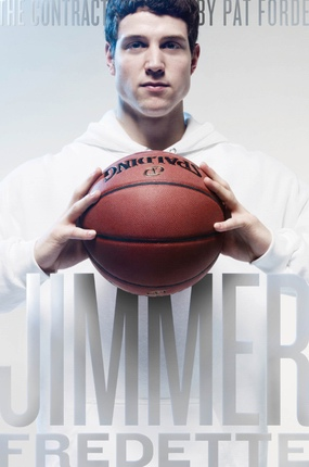 The Contract: The Journey of Jimmer Fredette from the Playground to the Pros, Forde, Pat