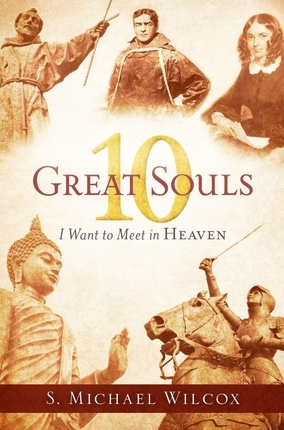 10 Great Souls I Want to Meet in Heaven, Wilcox, S. Michael