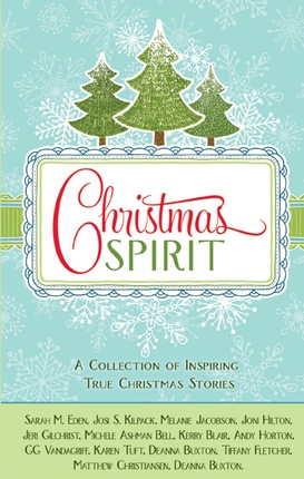 Christmas Spirit - A Collection of Inspiring True Christmas Stories, Various Authors