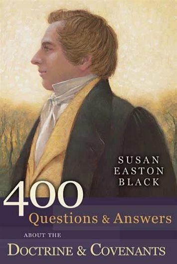 400 Questions and Answers About the Doctrine & Covenants, Black, Susan Easton