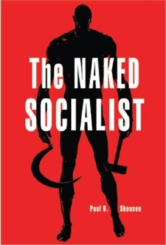 Naked Socialist, Skousen, Paul B.