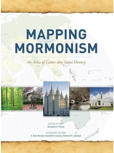 Mapping Mormonism - An Atlas of Latter-day Saint History, Plewe, Brandon S.