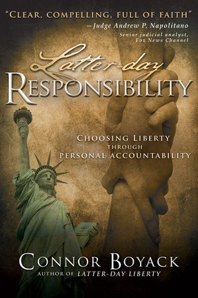 Latter-Day Responsibility -  Choosing Liberty Through Personal Accountability, Boyack, Connor
